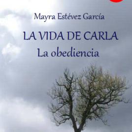 La vida de Carla – La obediencia